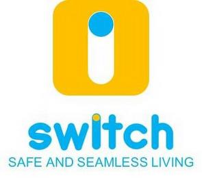 SWITCH SAFE AND SEAMLESS LIVING trademark