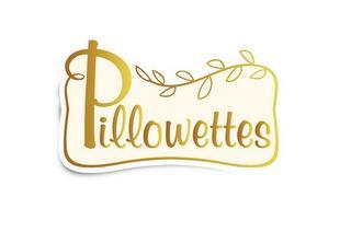 PILLOWETTES trademark
