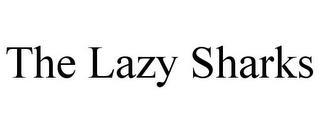 THE LAZY SHARKS trademark
