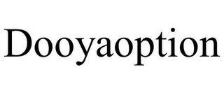DOOYAOPTION trademark