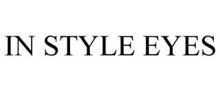 IN STYLE EYES trademark
