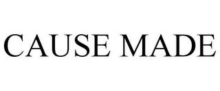 CAUSE MADE trademark