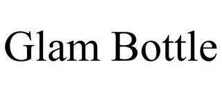GLAM BOTTLE trademark