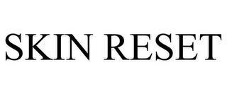 SKIN RESET trademark