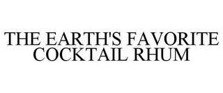 THE EARTH'S FAVORITE COCKTAIL RHUM trademark