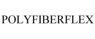 POLYFIBERFLEX trademark