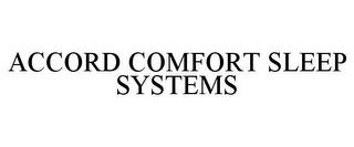 ACCORD COMFORT SLEEP SYSTEMS trademark