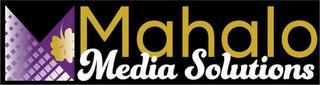 M MAHALO MEDIA SOLUTIONS trademark