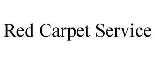 RED CARPET SERVICE trademark