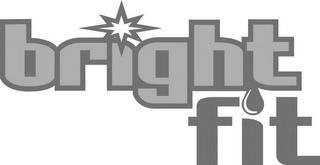 BRIGHT FIT trademark