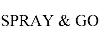 SPRAY & GO trademark