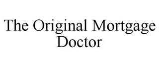 THE ORIGINAL MORTGAGE DOCTOR trademark