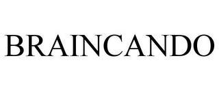 BRAINCANDO trademark