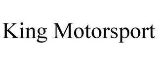 KING MOTORSPORT trademark