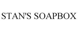 STAN'S SOAPBOX trademark