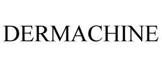 DERMACHINE trademark