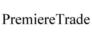 PREMIERETRADE trademark