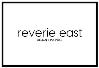 REVERIE EAST, DESIGN + PURPOSE trademark