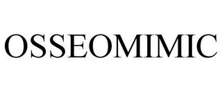OSSEOMIMIC trademark
