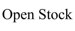 OPEN STOCK trademark