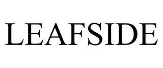LEAFSIDE trademark