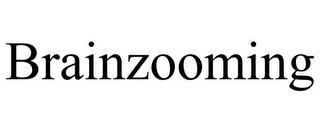 BRAINZOOMING trademark
