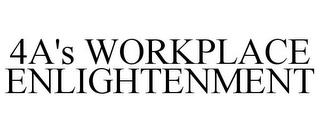 4A'S WORKPLACE ENLIGHTENMENT trademark