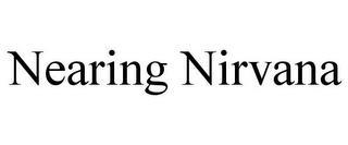 NEARING NIRVANA trademark