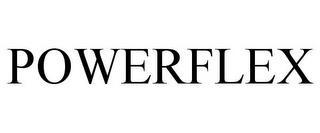 POWERFLEX trademark