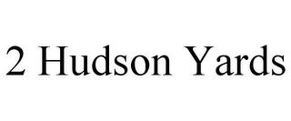 2 HUDSON YARDS trademark