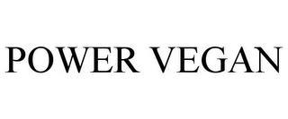 POWER VEGAN trademark