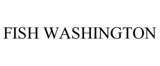 FISH WASHINGTON trademark