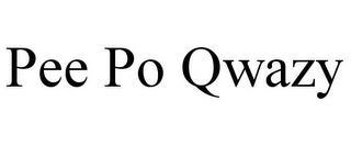 PEE PO QWAZY trademark