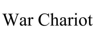 WAR CHARIOT trademark