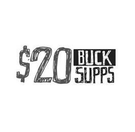 $20 BUCK SUPPS trademark