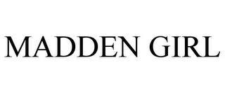 MADDEN GIRL trademark