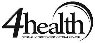 4HEALTH OPTIMAL NUTRITION FOR OPTIMAL HEALTH trademark