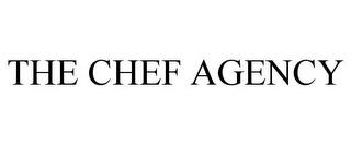 THE CHEF AGENCY trademark