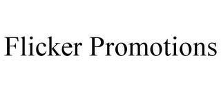 FLICKER PROMOTIONS trademark
