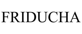 FRIDUCHA trademark