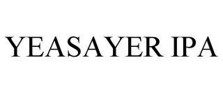 YEASAYER IPA trademark