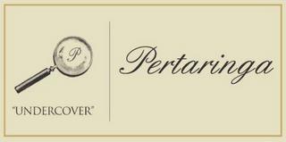 """P """"UNDERCOVER"""" PERTARINGA trademark"""