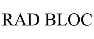 RAD BLOC trademark