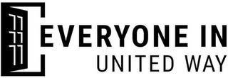 EVERYONE IN UNITED WAY trademark