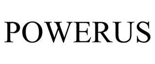 POWERUS trademark