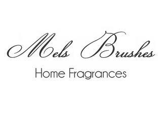 MELS BRUSHES HOME FRAGRANCES trademark