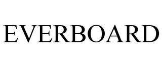 EVERBOARD trademark