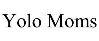 YOLO MOMS trademark