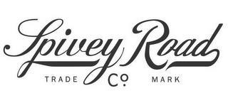 SPIVEY ROAD CO. TRADE MARK trademark