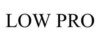 LOW PRO trademark